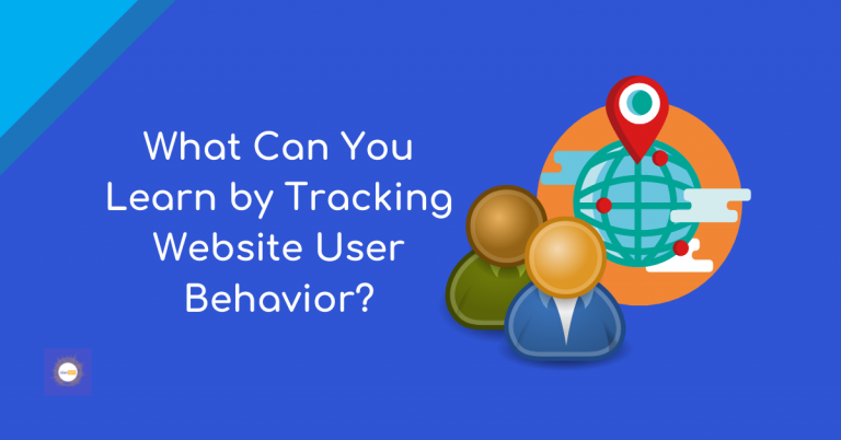 What Can You Learn by Tracking Website User Behavior?