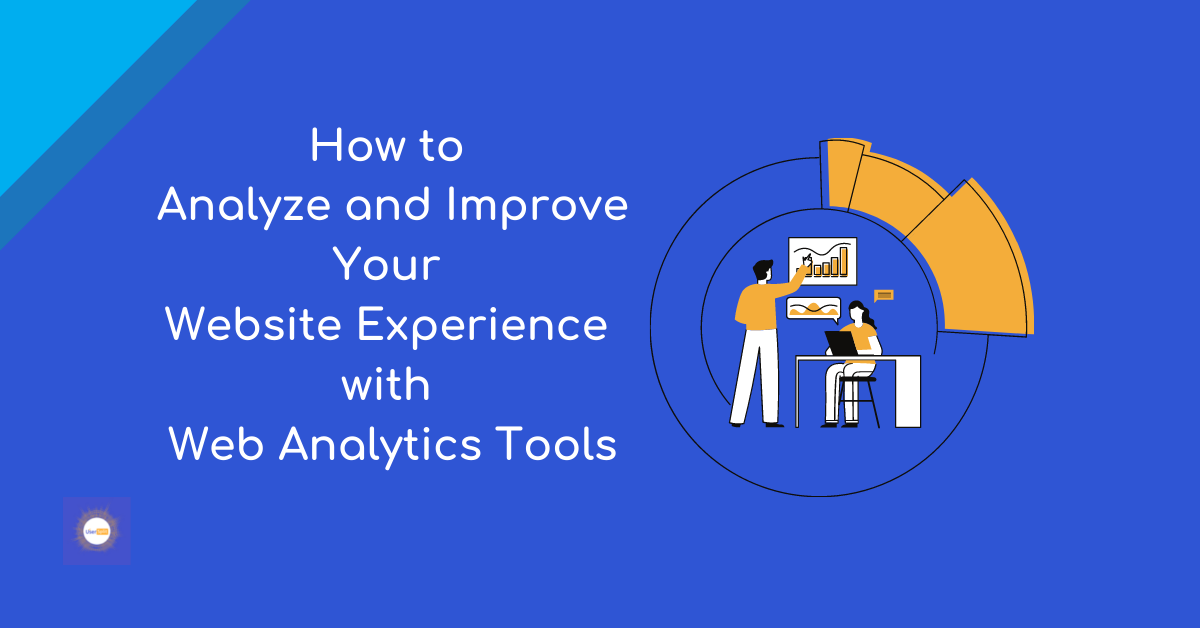 How to analyze and improve your Website experience with Web analytics tools
